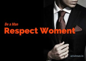 RESPECT WOMEN IF YOU RESPECT YOURSELF